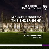 Berkeley: This Endernight - Single by Choir of King's College, Cambridge