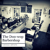 The Doo-wop Barbershop by Various Artists