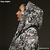 Never Said Yes di Maya Jupiter