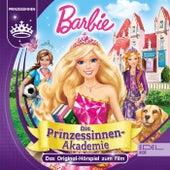 Barbie: Die Prinzessinnen Akademie (Das Original-Hörspiel zum Film) von Barbie