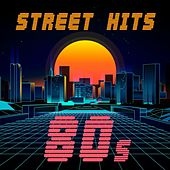 Street Hits 80s de Various Artists