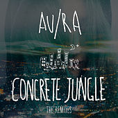 Concrete Jungle (The Remixes) von Au/Ra