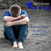 Vielleicht denkst du noch mal drüber nach von Christian König