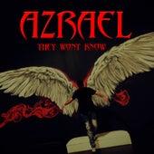 They Won't Know de Azrael