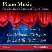 Piano Music for Children's Classical Ballet Recital, Vol. 1: Les Millions d'Arléquin and La Fille du Pharaon de Nina Miller