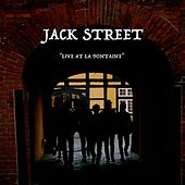 Live at La Fontaine by Jack Street