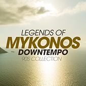 Legends of Mykonos Downtempo 90S Collection by Various Artists