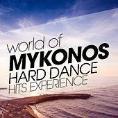 World of Mykonos Hard Dance Hits Experience de Various Artists