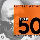 The Very Best of Nusrat Fateh Ali Khan - Top 50 von Nusrat Fateh Ali Khan