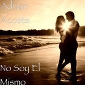 No Soy El Mismo de Adrian Acosta