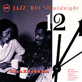 Jazz 'Round Midnight: Ballads de Various Artists