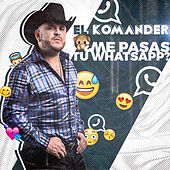 Me Pasas Tu Whatsapp by El Komander