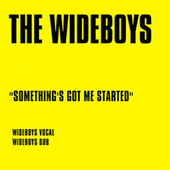 Something's Got Me Started de The Wideboys