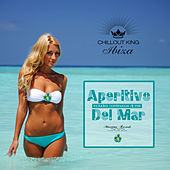 Chillout King Ibiza - Aperitivo Del Mar - Sunset & House Grooves Deluxe von Various Artists