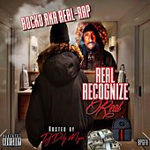 Real Recognize Real by Rocko