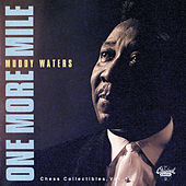 One More Mile: Chess Collectibles, Vol. 1 de Muddy Waters