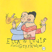 Our Love Is Here To Stay: Ella & Louis Sing Gershwin by Ella Fitzgerald