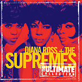 The Ultimate Collection:  Diana Ross & The Supremes by The Supremes