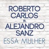 Essa Mulher (Esa Mujer) de Roberto Carlos