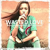 Wasted Love by Various Artists