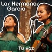 Tu Voz de Las Hermanas García