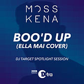 Boo'd Up (Ella Mai Cover) [DJ Target Spotlight Session] by Moss Kena