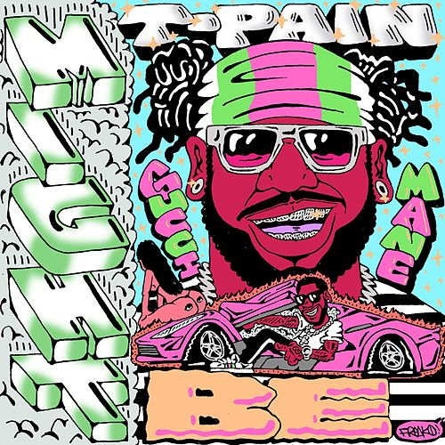 Might Be (feat. Gucci Mane) by T-Pain