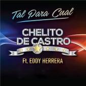Tal para Cual by Chelito de Castro