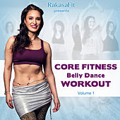 Rakasafit Presents Core Fitness Belly Dance Workout Vol. 1 by Various Artists