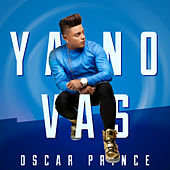 Ya No Vas de Oscar Prince