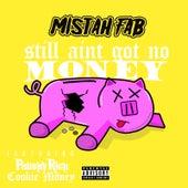 Still Ain't Got No Money (feat. Philthy Rich & Cookie Money) von Mistah F.A.B.