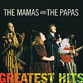 Greatest Hits: The Mamas & The Papas by The Mamas & The Papas