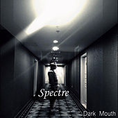 Dark Mouth by Spectre