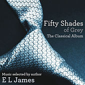 Fifty Shades Of Grey: The Classical Album de Various Artists