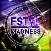 Fstvl Madness - Pure Festival Sounds, Vol. 21 de Various Artists