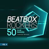 Beatbox Rockers, Vol. 4 (50 Club Bangers) de Various Artists