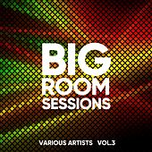 Big Room Sessions, Vol. 3 von Various Artists