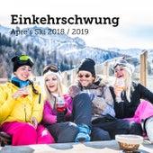 Einkehrschwung: Après Ski 2018 / 2019 de Various Artists