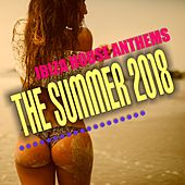 Ibiza House Anthems: The Summer 2018 by Various Artists
