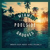 Miami Poolside Grooves, Vol. 8 by Various Artists