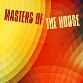 Masters of the House de Various Artists