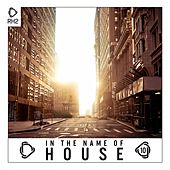In the Name of House, Vol. 10 von Various Artists