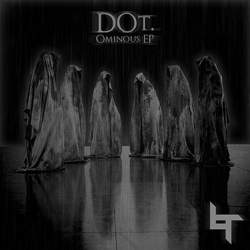 Ominous EP by Dot