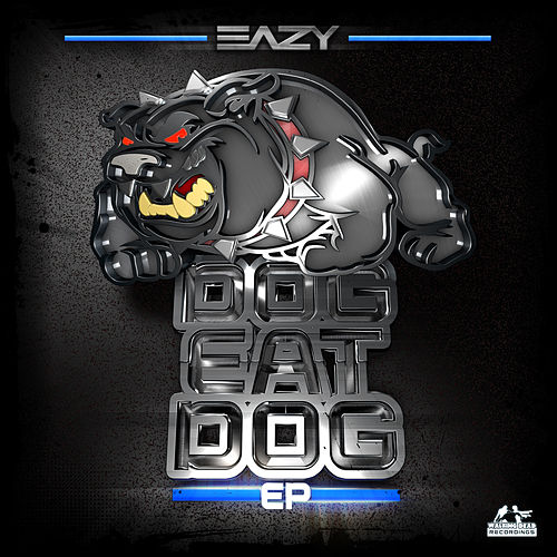 Dog Eat Dog de Eazy