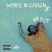 Wh!pz N' Chain$ de M Dot