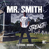 Strength (feat. Dierre) de Mr. Smith