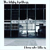 I Know Who Tillie Is by The Bilsby Brothers