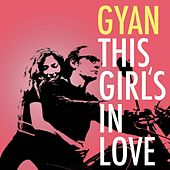 This Girls in Love by Gyan