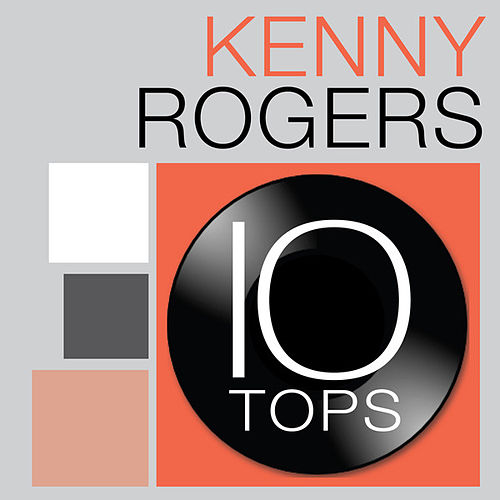 10 Tops: Kenny Rogers by Kenny Rogers