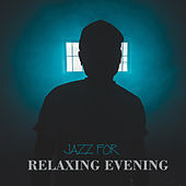 Jazz for Relaxing Evening de Relaxing Instrumental Music